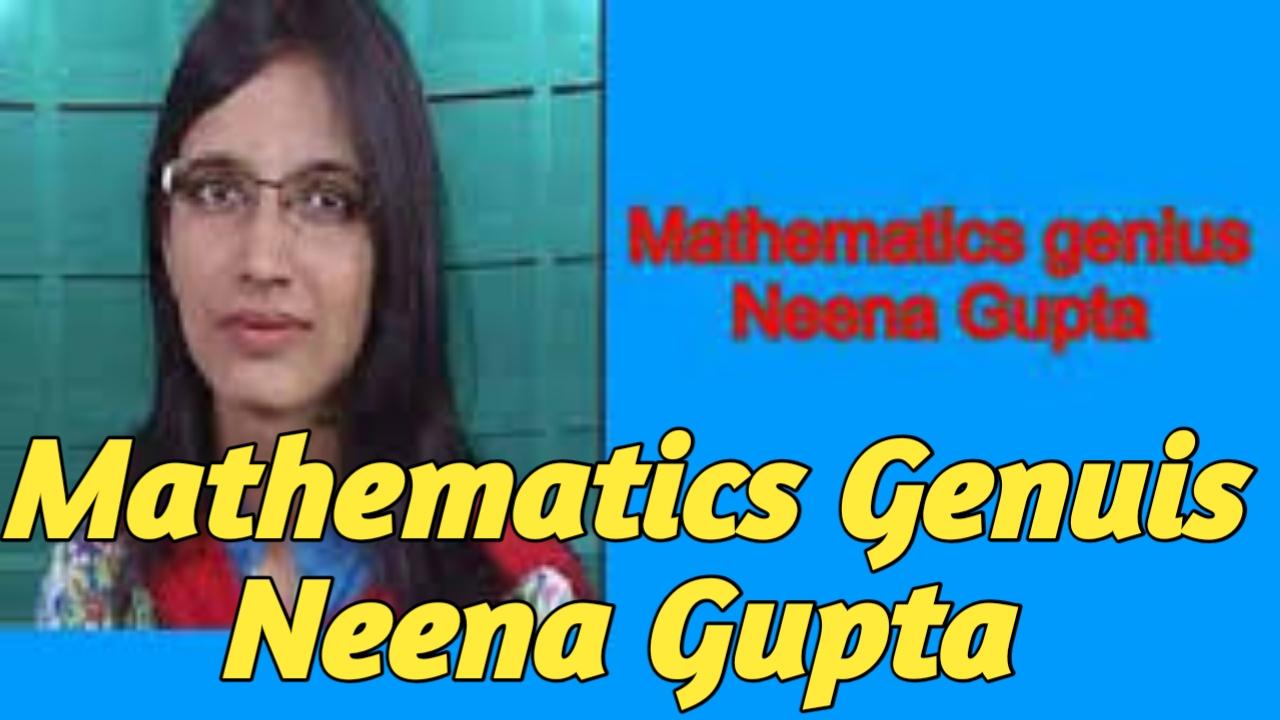 Mathematician Sujatha Ramdorai,Neena Gupta