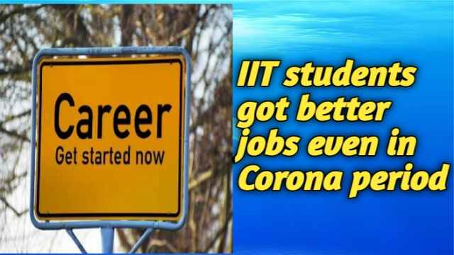IIT students got jobs in Corona period
