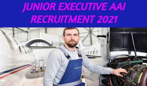 Junior Executive AAI Recruitment 2021