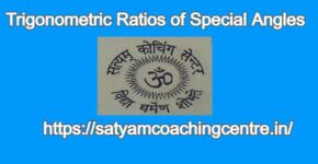 Trigonometric Ratios of Special Angles