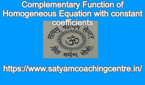 Complementary Function of Homogeneous Equation with constant coefficients