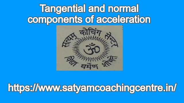 Tangential and normal components of acceleration