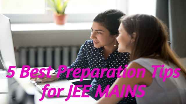 5 Best Preparation Tips for JEE MAINS