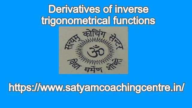 Derivatives of inverse trigonometrical functions