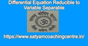 Differential Equation Reducible to Variable Separable
