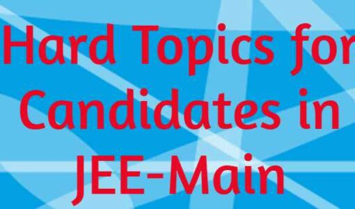 Hard Topics for Candidates in JEE-Main