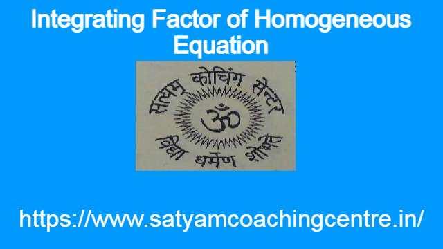 Integrating Factor of Homogeneous Equation