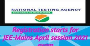 Registration for JEE Main April 2021