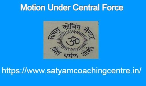 Motion Under Central Force
