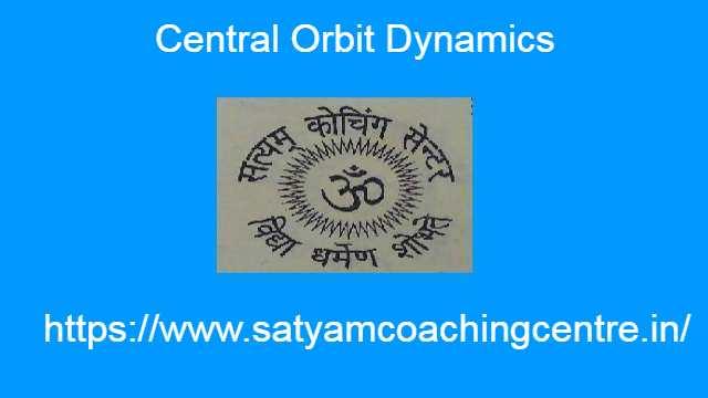 Central Orbit Dynamics